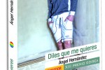 DILES QUE ME QUIERES – Ángel Hernández